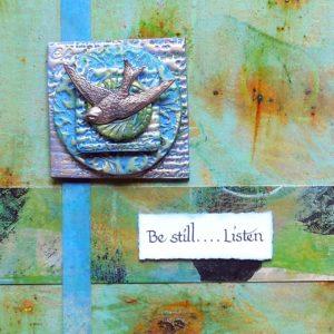 Be Still... Listen. mixed media